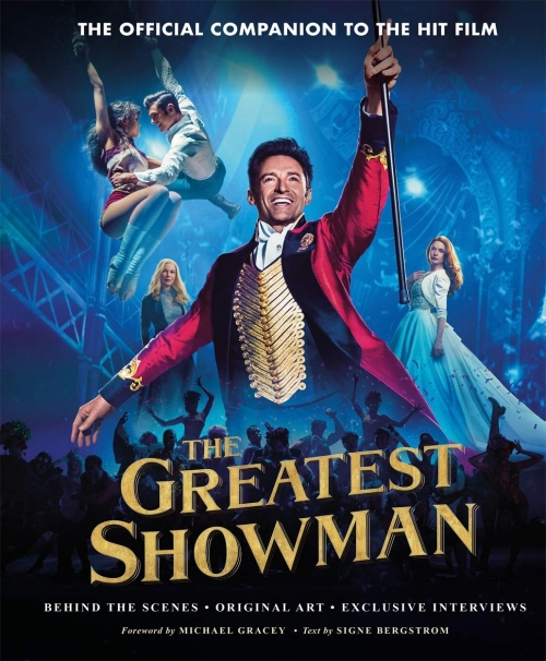 The Greatest Showman - The Official Companion to the Hit Film: Behind the  Scenes. Original Art. Exclusive Interviews.: Bergstrom, Signe:  9781788701549: Amazon.com: Books